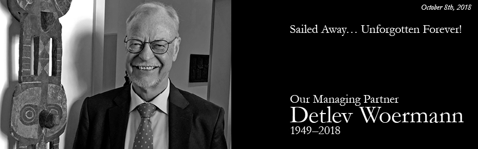 Sailed Away... Unforgotten Forever! Our Managing Partner Detlev Woermann 1949-2018